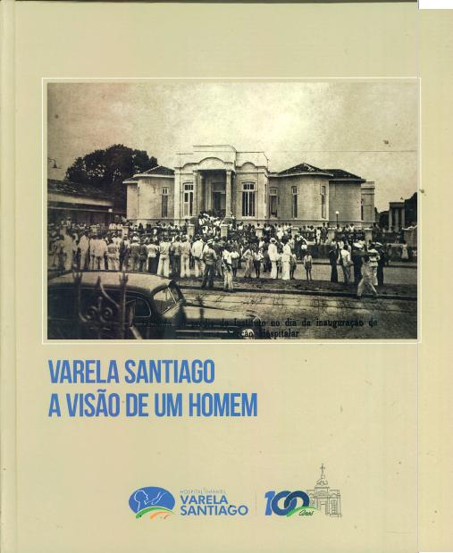 Capa do Livro Varela Santiago - A Visão de Um Homem
